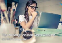Tips to Stay Focused when Working on the Computer
