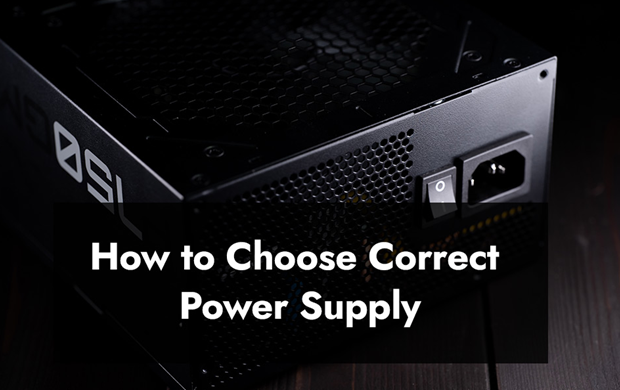 How to Choose Correct Power Supply